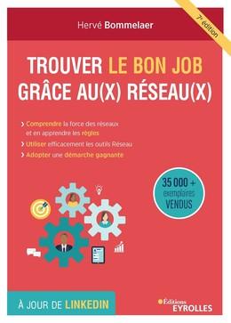 Trouver le bon job grâce aux réseaux - Hervé Bommelaer - Eyrolles