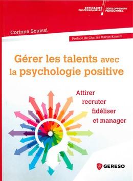 Gérer les talents avec la psychologie positive - Corinne Souissi - Gereso