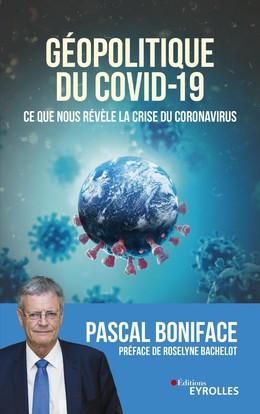 Géopolitique du Covid-19 - Pascal Boniface - Eyrolles