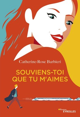 Souviens-toi que tu m'aimes - Catherine-Rose Barbieri - Eyrolles