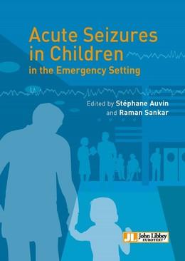 Acute Seizures in Children in the Emergency Setting - Stéphane Auvin, Sankar Raman - John Libbey