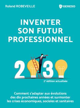 Inventer son futur professionnel - Roland Robeveille - Gereso