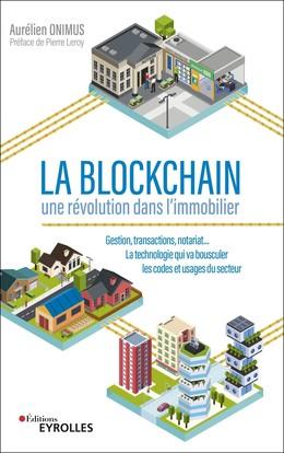 La Blockchain - une révolution dans l'immobilier - Aurélien Onimus - Eyrolles