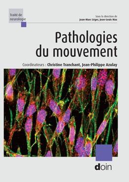 Pathologies du mouvement - Christine Tranchant, Jean-Philippe Azulay - John Libbey