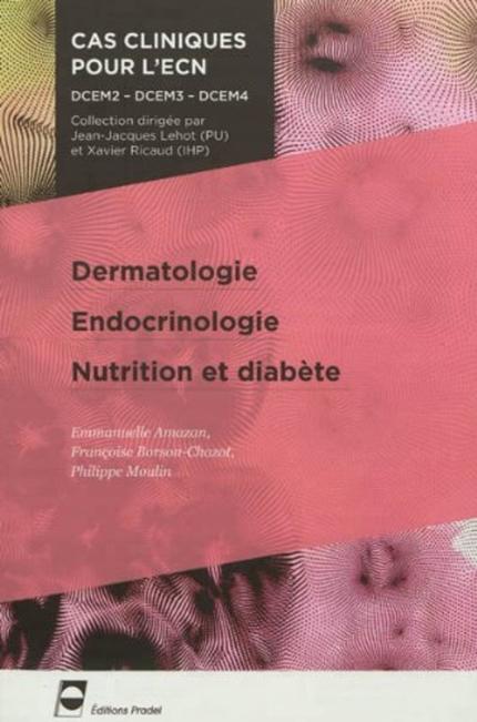 Dermatologie - Endocrinologie - Nutrition et diabète - Emmanuelle Amazan, Françoise Borson-Chazot, Philippe Moulin - John Libbey