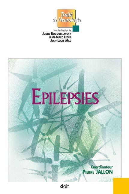 Epilepsies - Pierre Jallon, Jean-Louis Mas, Jean-Marc Léger, Julien Bogousslavsky - John Libbey