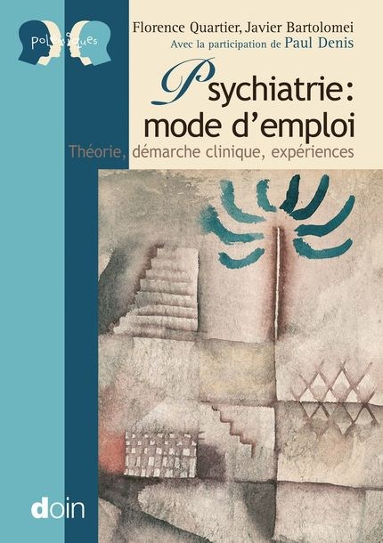 Psychiatrie : mode d'emploi - Florence Quartier, Javier Bartolomei - John Libbey