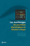 Les monitorages des paramètres physiologiques en situation critique - Jean-Jacques Lehot, Maxime Cannesson, Collectif Collectif Arnette - John Libbey