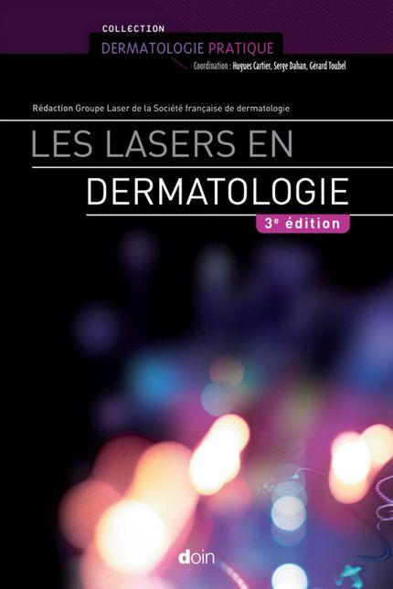 Les lasers en dermatologie - Groupe Groupe laser de la Société française de dermatologie - John Libbey