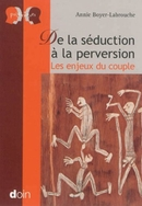 De la séduction à la perversion - Annie Boyer-Labrouche - John Libbey