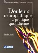 Douleurs neuropathiques en pratique quotidienne - Patrice Baud, Gérard Mick, Michel Lanteri-Minet - John Libbey