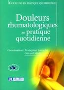 Douleurs rhumatologiques en pratique quotidienne - Françoise Laroche, Gérard Mick - John Libbey