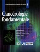 Cancérologie fondamentale - Roger Lacave, Christian-Jacques Larsen, Jacques Robert - John Libbey