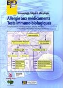 Allergie aux médicaments - Tests immuno-biologiques - Laurence Guilloux, Jacques Bienvenu, Dominique Kaiserlian, Jean-François Nicolas - John Libbey