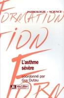 L'asthme sévère - Guy Dutau, Alain Didier - John Libbey