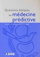 Questions éthiques en médecine prédictive - A. De Bouvet, P. Boitte, G. Aiguier - John Libbey