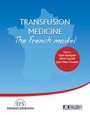 Transfusion medicine - The French model - Jean-Marc Ouazan, Rémi Courbil, Alain Beauplet - John Libbey