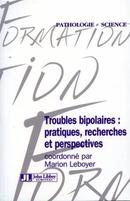 Troubles bipolaires : pratiques, recherches et perspectives - M. Leboyer - John Libbey