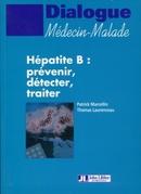 Hépatite B : prévenir, détecter, traiter - Patrick Marcellin, Thomas Laurenceau - John Libbey