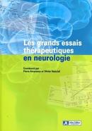 Les grands essais thérapeutiques en neurologie - Pierre Amarenco, Olivier Heinzlef - John Libbey