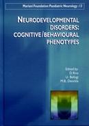 Neurodevelopmental disorders: cognitive/behavioural phenotypes - D. Riva, U. Bellugi, M. B. Denckla - John Libbey