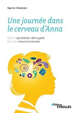 Une journée dans le cerveau d'Anna - Sylvie Chokron - Eyrolles