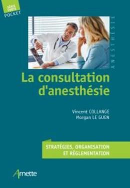 La consultation d'anesthésie - Vincent Collange, Morgan Le Guen - John Libbey
