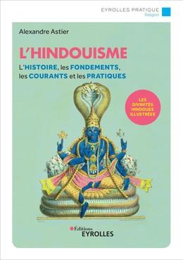 L'hindouisme - Alexandre Astier - Eyrolles