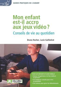 Mon enfant est-il accro aux jeux vidéo ? - Bruno Rocher, Lucie Gailledrat - John Libbey