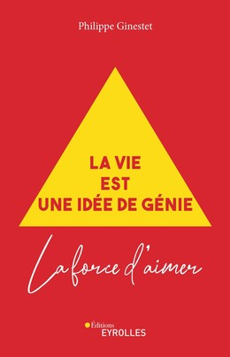 La vie est une idée de génie - Philippe Ginestet - Eyrolles