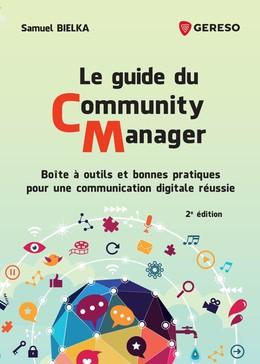 Le guide du Community Manager - Samuel BIELKA - Gereso