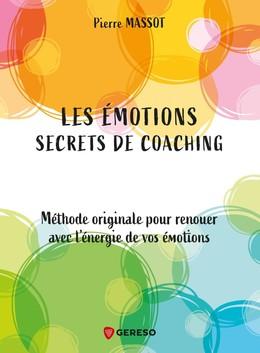Les émotions : secrets de coaching - Pierre Massot - Gereso