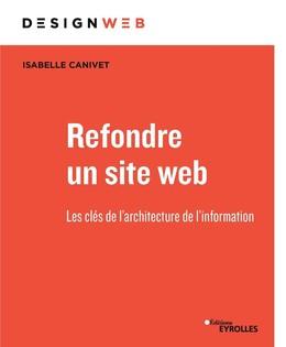 Refondre un site web - Isabelle Canivet - Eyrolles