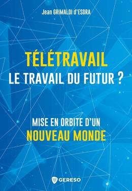 Télétravail, le travail du futur ? - Jean GRIMALDI d'ESDRA - Gereso