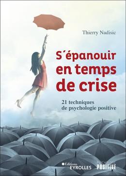 S'épanouir en temps de crise - Thierry Nadisic - Eyrolles