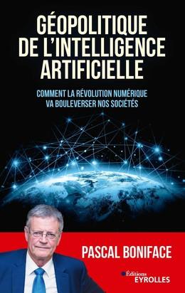 Géopolitique de l'intelligence artificielle - Pascal Boniface - Eyrolles