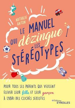 Le manuel qui dézingue les stéréotypes - Nathalie Anton - Eyrolles