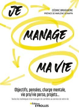 Je manage ma vie - Cédric Bruguière, Marlène Schiappa - Eyrolles