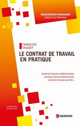 Le contrat de travail en pratique - François Taquet - Gereso