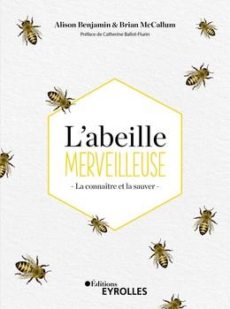 L'abeille merveilleuse - Alison Benjamin, Brian McCallum - Eyrolles