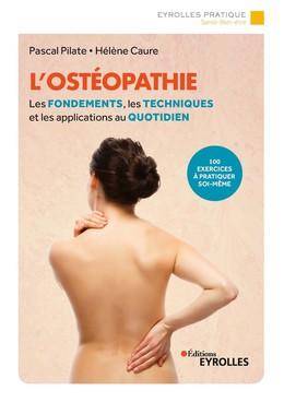 L'ostéopathie - Pascal Pilate, Hélène Caure - Eyrolles