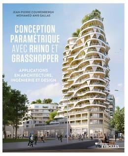 Conception paramétrique avec rhino et grasshopper - Jean-Pierre Couwenbergh, Mohamed-Anis Gallas - Eyrolles