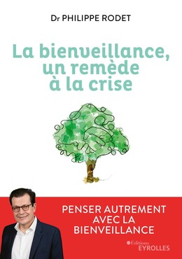 La bienveillance, un remède à la crise - Philippe Rodet - Eyrolles