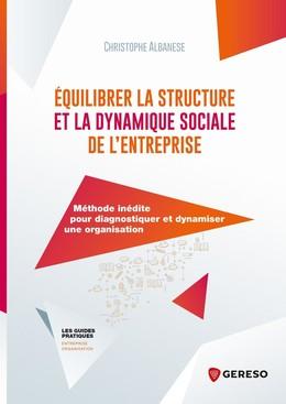 Équilibrer la structure et la dynamique sociale de l'entreprise - Christophe Albanese - Gereso