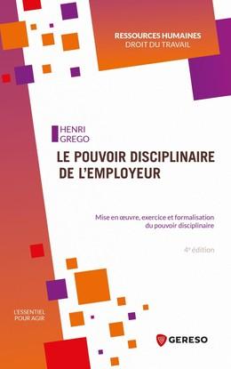 Le pouvoir disciplinaire de l'employeur - Henri Grego - Gereso
