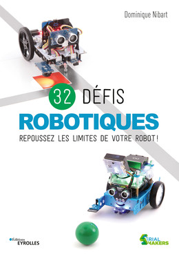 32 défis robotiques - Dominique Nibart - Eyrolles
