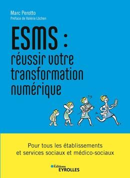 ESMS : réussir votre transformation numérique - Marc Perotto - Eyrolles