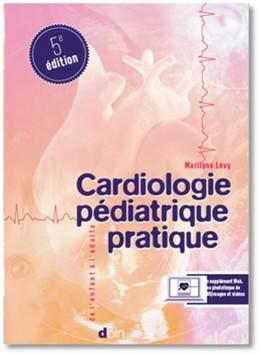 Cardiologie pédiatrique pratique - Marilyne Lévy - John Libbey