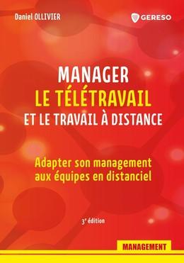 Manager le télétravail et le travail à distance - Daniel Ollivier - Gereso