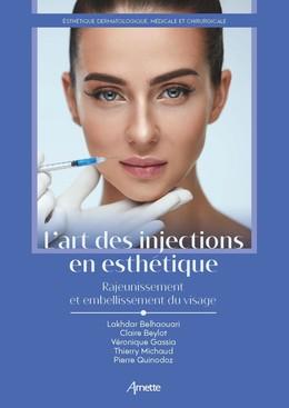 L'art des injections en esthétique - Lakhdar Belhaouari, Claire Beylot, Véronique Gassia, Thierry Michaud, Pierre Quinodoz - John Libbey